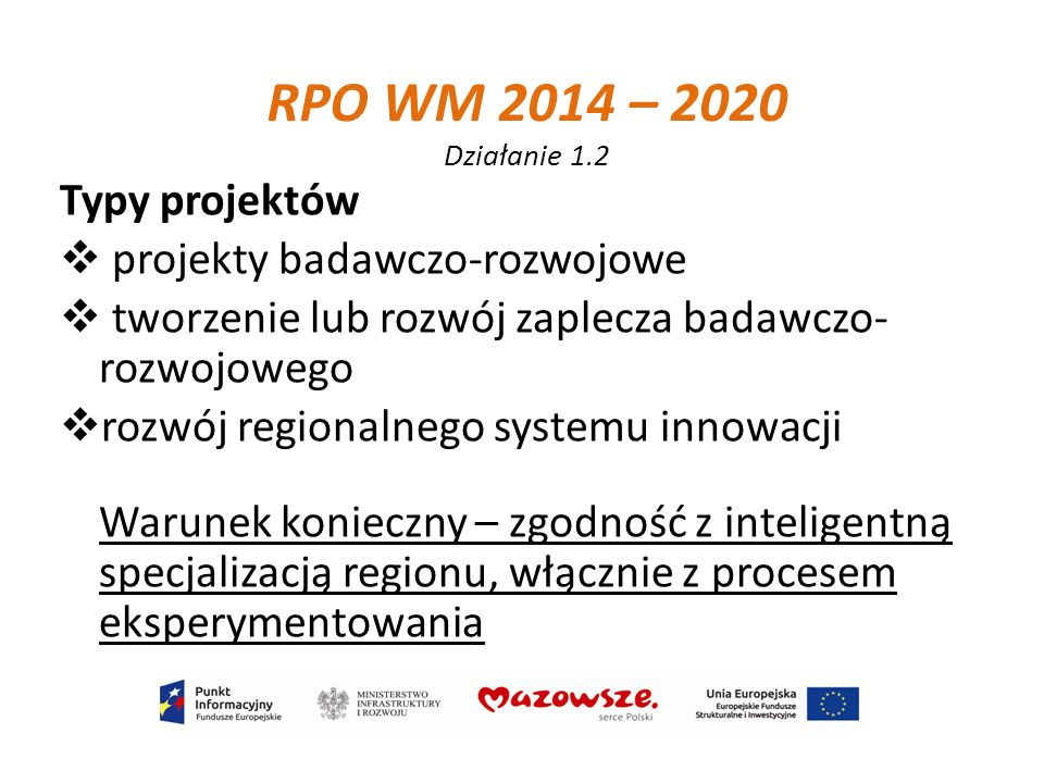 RPO WM 2014 – 2020 Działanie 1.2 Typy projektów