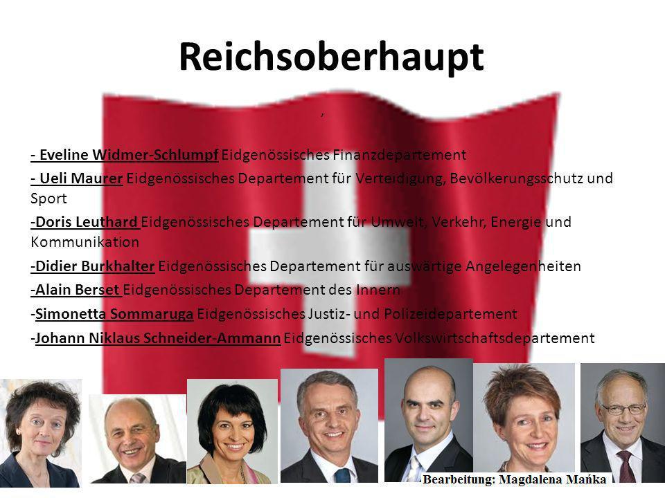 Reichsoberhaupt , - Eveline Widmer-Schlumpf Eidgenössisches Finanzdepartement.