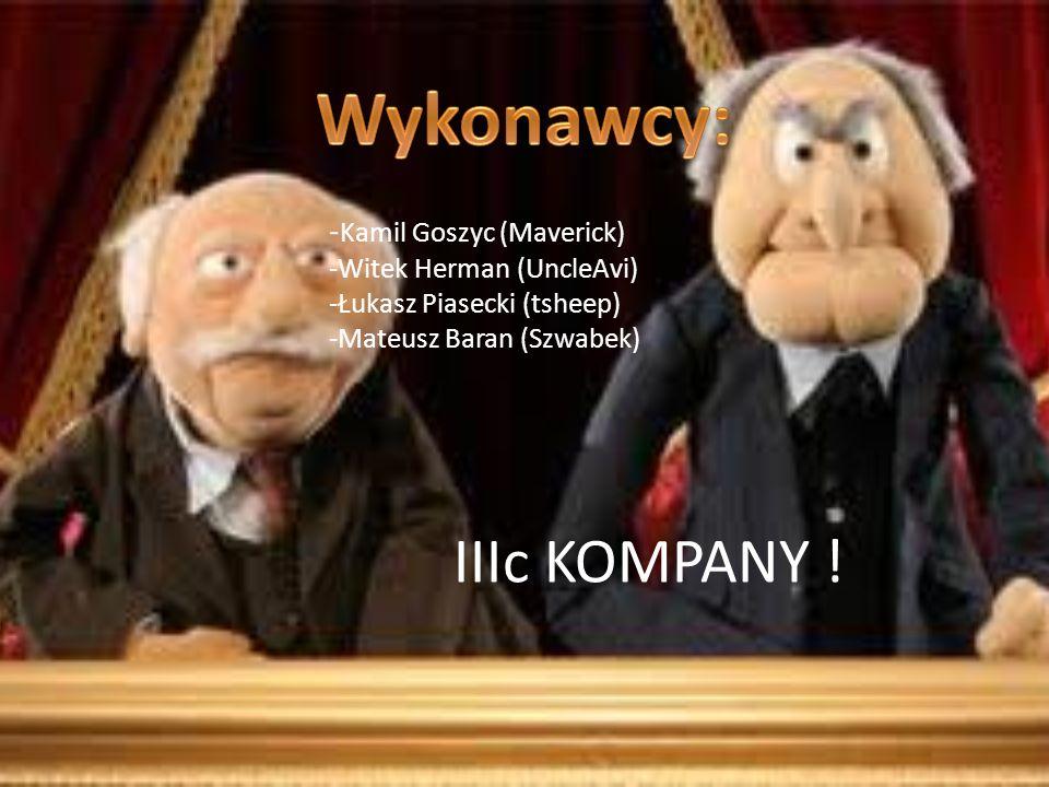 Wykonawcy: IIIc KOMPANY ! -Kamil Goszyc (Maverick)
