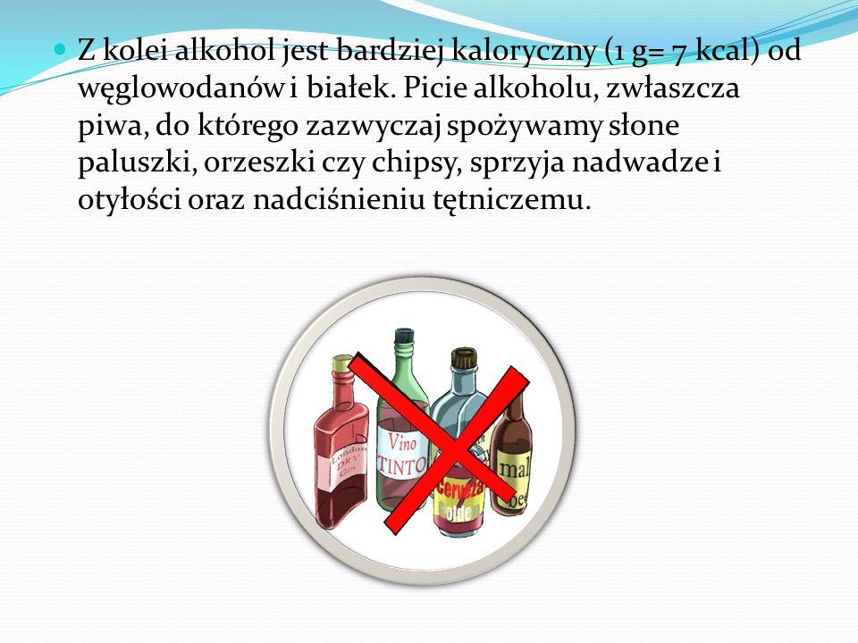 Z kolei alkohol jest bardziej kaloryczny (1 g= 7 kcal) od węglowodanów i białek. Picie alkoholu, zwłaszcza piwa, do którego zazwyczaj spożywamy słone paluszki, orzeszki czy chipsy, sprzyja nadwadze i otyłości oraz nadciśnieniu tętniczemu.