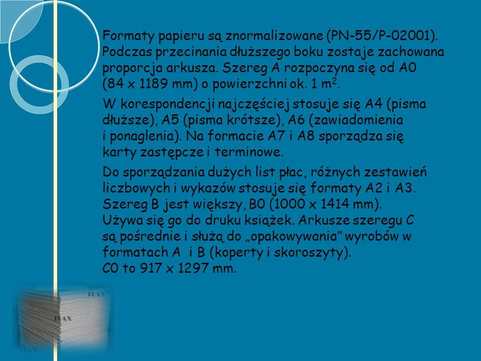 Formaty papieru są znormalizowane (PN-55/P-02001)