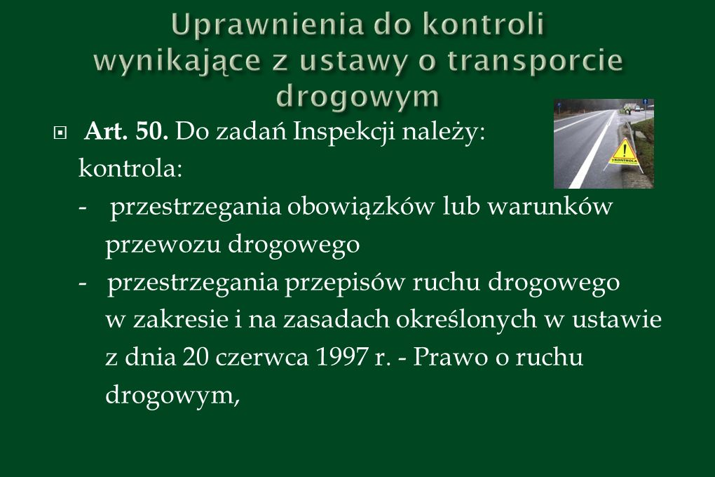 Uprawnienia do kontroli wynikające z ustawy o transporcie drogowym