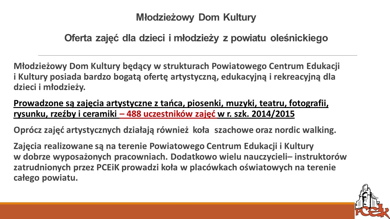 Młodzieżowy Dom Kultury Oferta zajęć dla dzieci i młodzieży z powiatu oleśnickiego