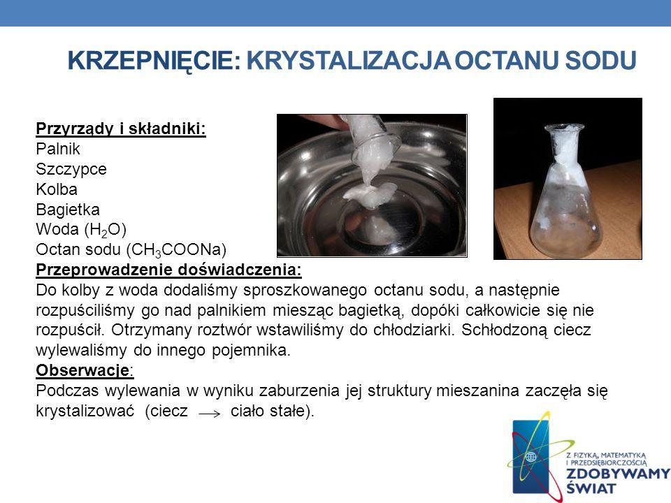 Krzepnięcie: Krystalizacja octanu sodu