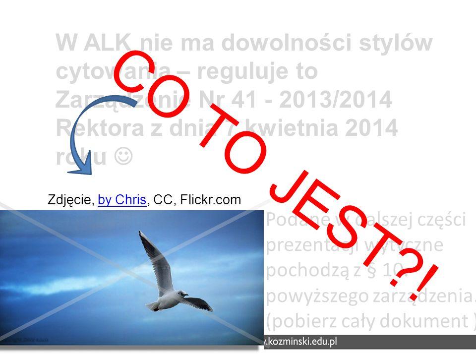 W ALK nie ma dowolności stylów cytowania – reguluje to Zarządzenie Nr 41 - 2013/2014 Rektora z dnia 7 kwietnia 2014 roku 