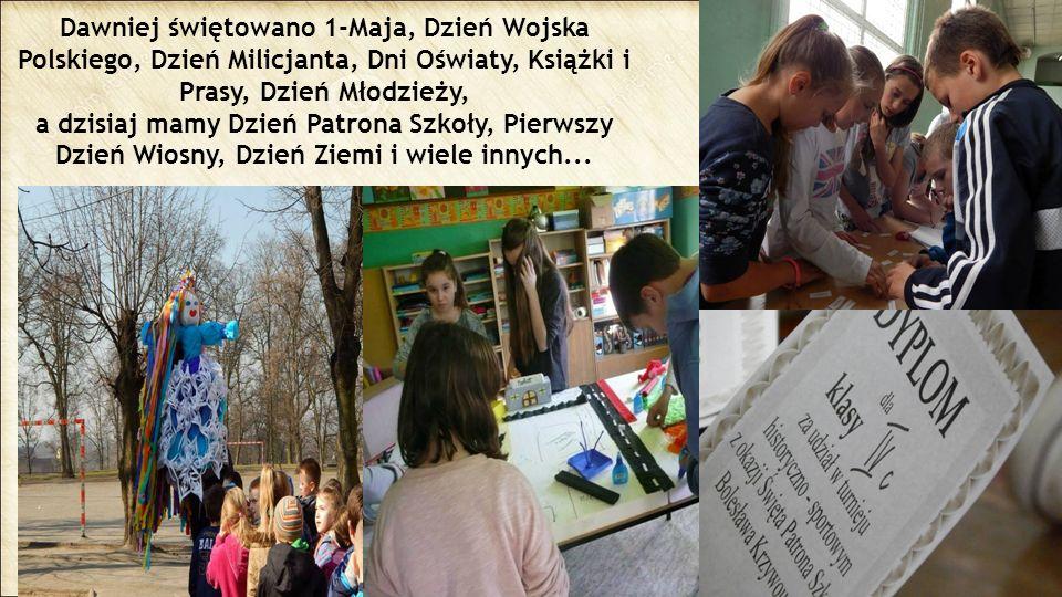 Dawniej świętowano 1-Maja, Dzień Wojska Polskiego, Dzień Milicjanta, Dni Oświaty, Książki i Prasy, Dzień Młodzieży,
