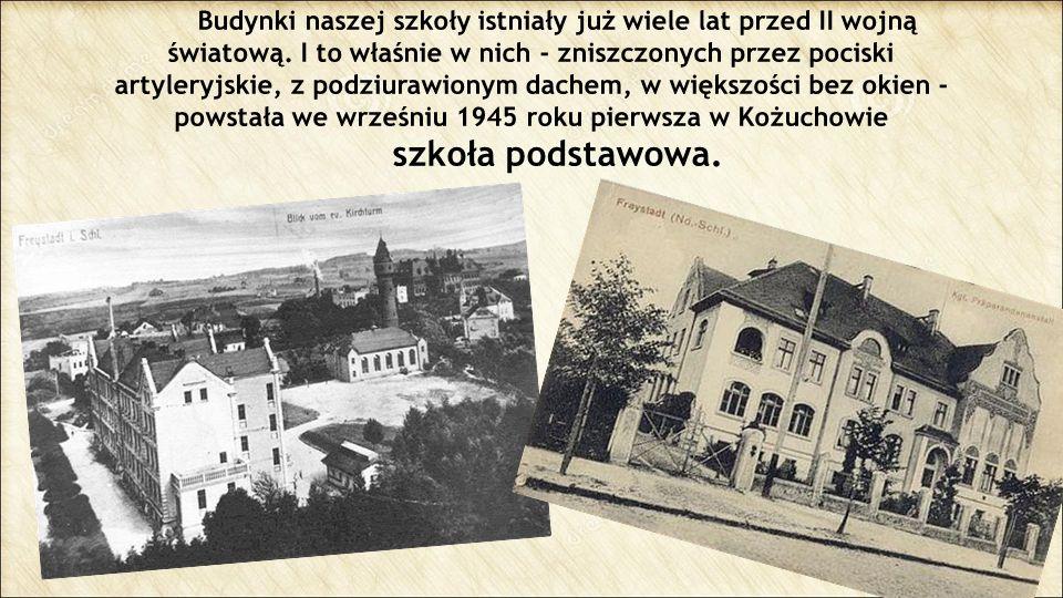 Budynki naszej szkoły istniały już wiele lat przed II wojną światową