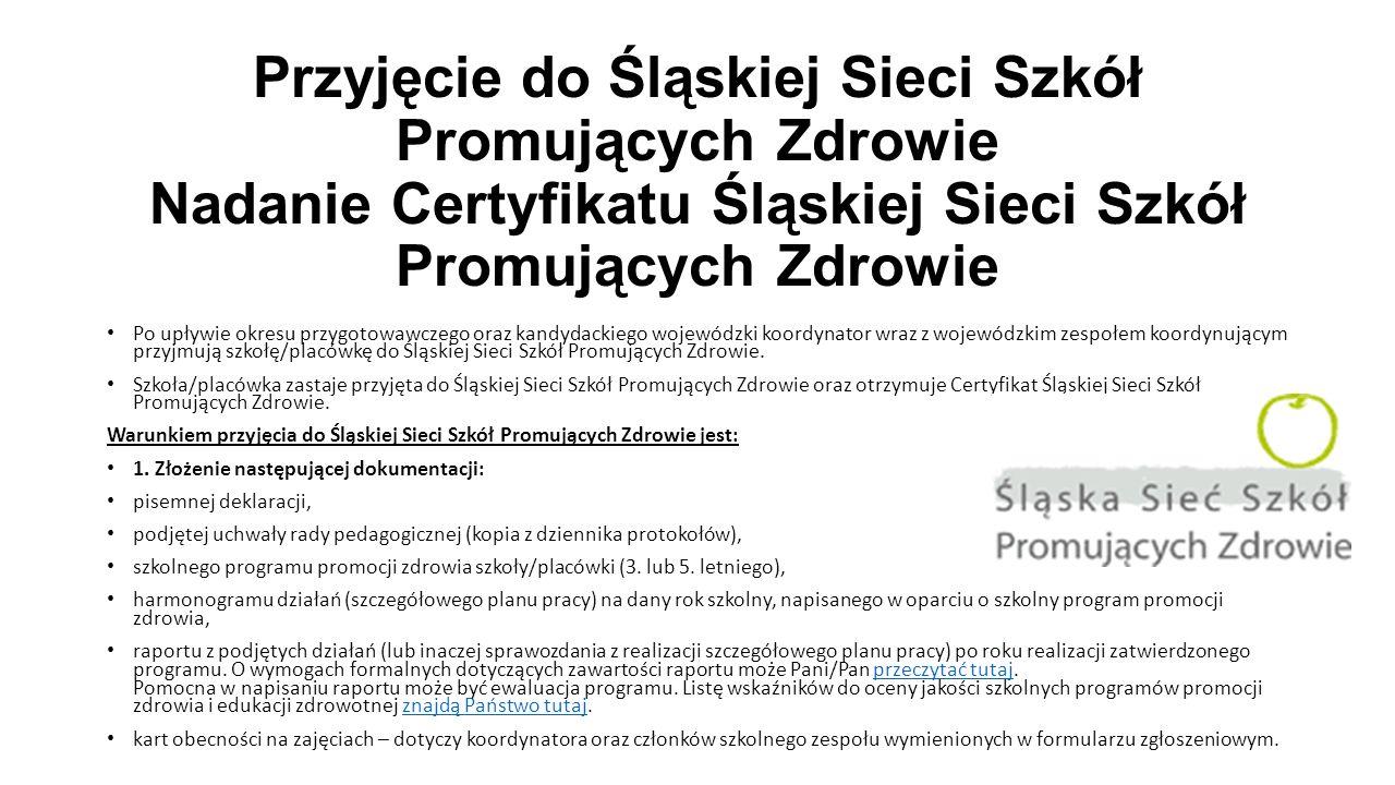 Przyjęcie do Śląskiej Sieci Szkół Promujących Zdrowie Nadanie Certyfikatu Śląskiej Sieci Szkół Promujących Zdrowie