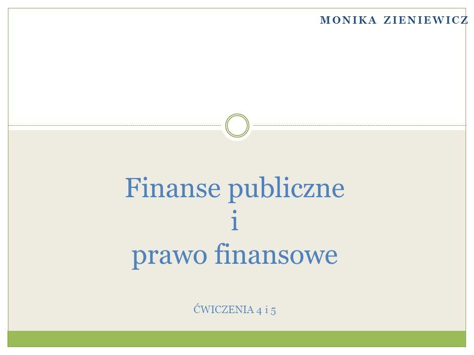 Finanse publiczne i prawo finansowe ĆWICZENIA 4 i 5