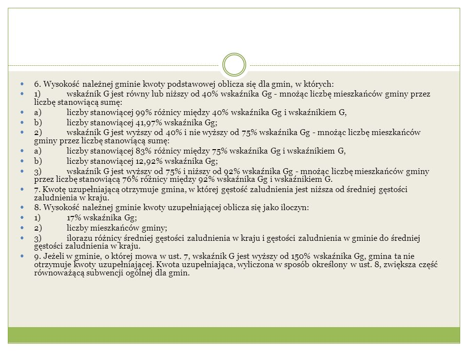 6. Wysokość należnej gminie kwoty podstawowej oblicza się dla gmin, w których: