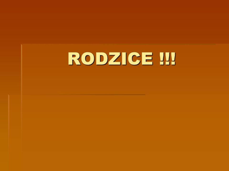 RODZICE !!!