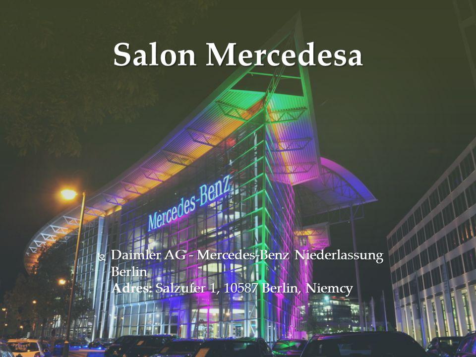 Salon Mercedesa Daimler AG - Mercedes-Benz Niederlassung Berlin Adres: Salzufer 1, 10587 Berlin, Niemcy.