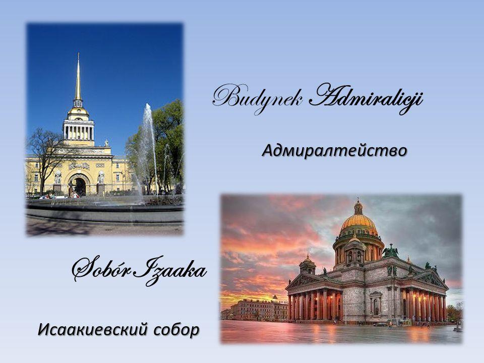 Budynek Admiralicji Адмиралтейство Sobór Izaaka Исаакиевский собор