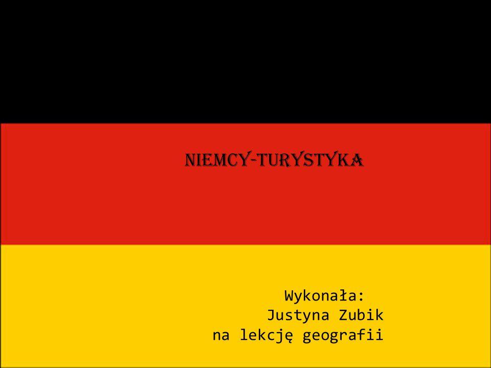 Niemcy - turystyka Niemcy-turystyka Wykonała: Justyna Zubik