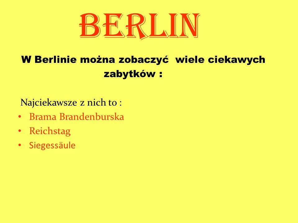 Berlin W Berlinie można zobaczyć wiele ciekawych zabytków :