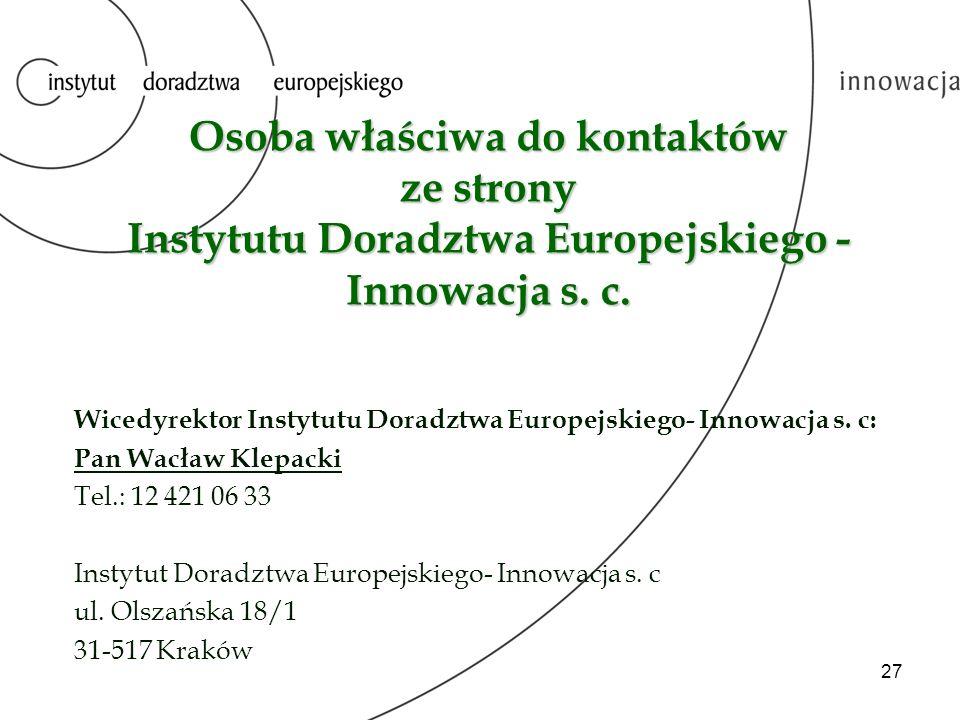 Osoba właściwa do kontaktów ze strony Instytutu Doradztwa Europejskiego - Innowacja s. c.