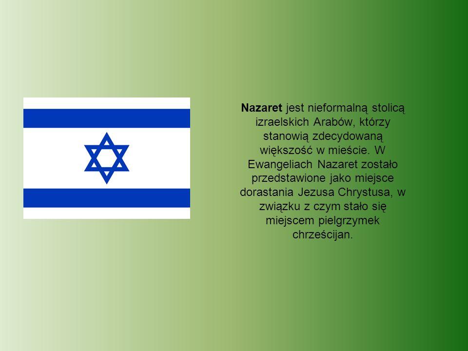 Nazaret jest nieformalną stolicą izraelskich Arabów, którzy stanowią zdecydowaną większość w mieście.