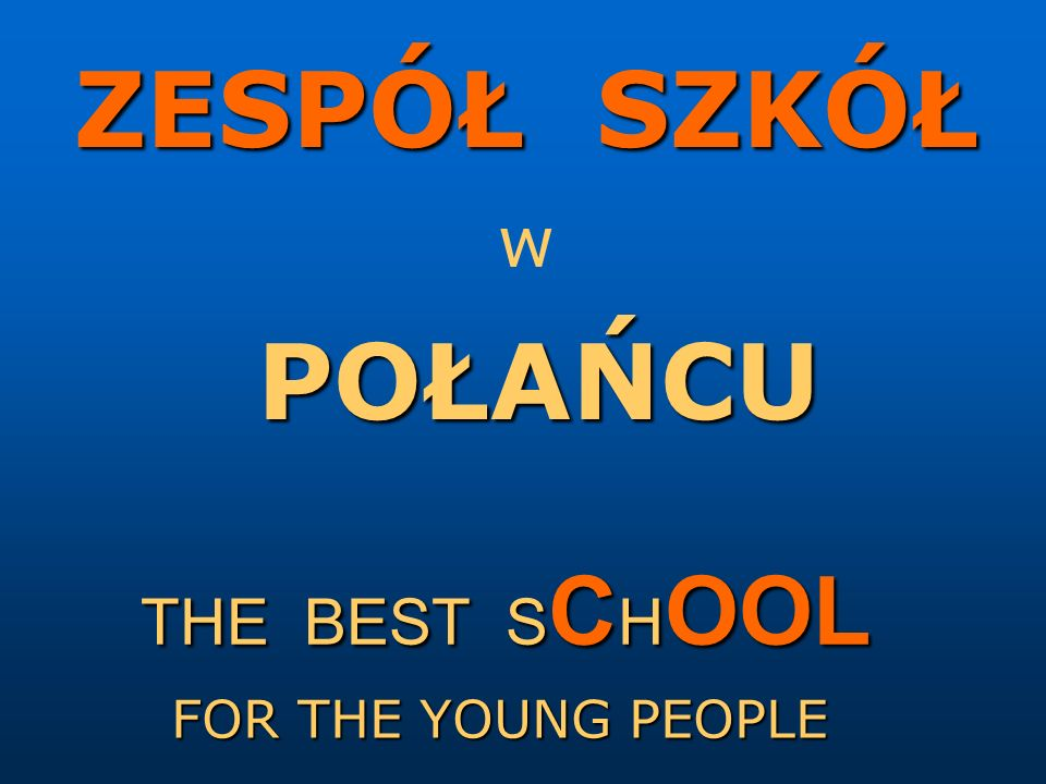 ZESPÓŁ SZKÓŁ w POŁAŃCU THE BEST SCHOOL FOR THE YOUNG PEOPLE