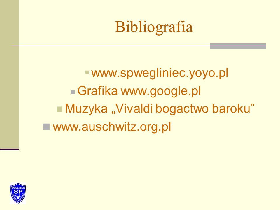 Bibliografia www.spwegliniec.yoyo.pl Grafika www.google.pl