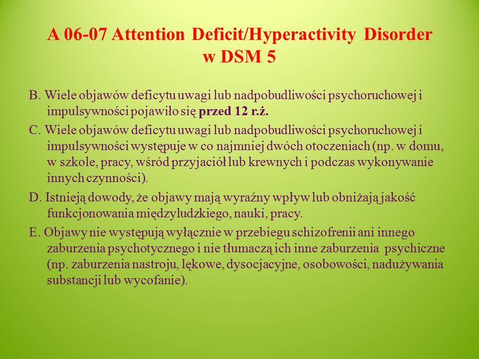 A 06-07 Attention Deficit/Hyperactivity Disorder w DSM 5