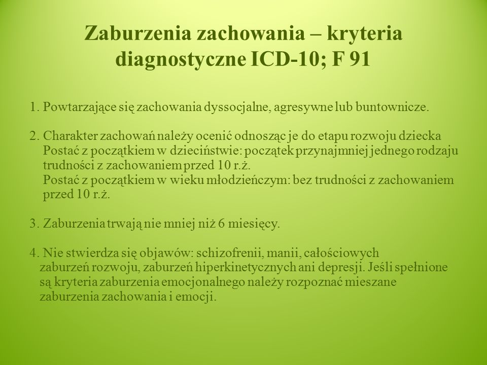 Zaburzenia zachowania – kryteria diagnostyczne ICD-10; F 91