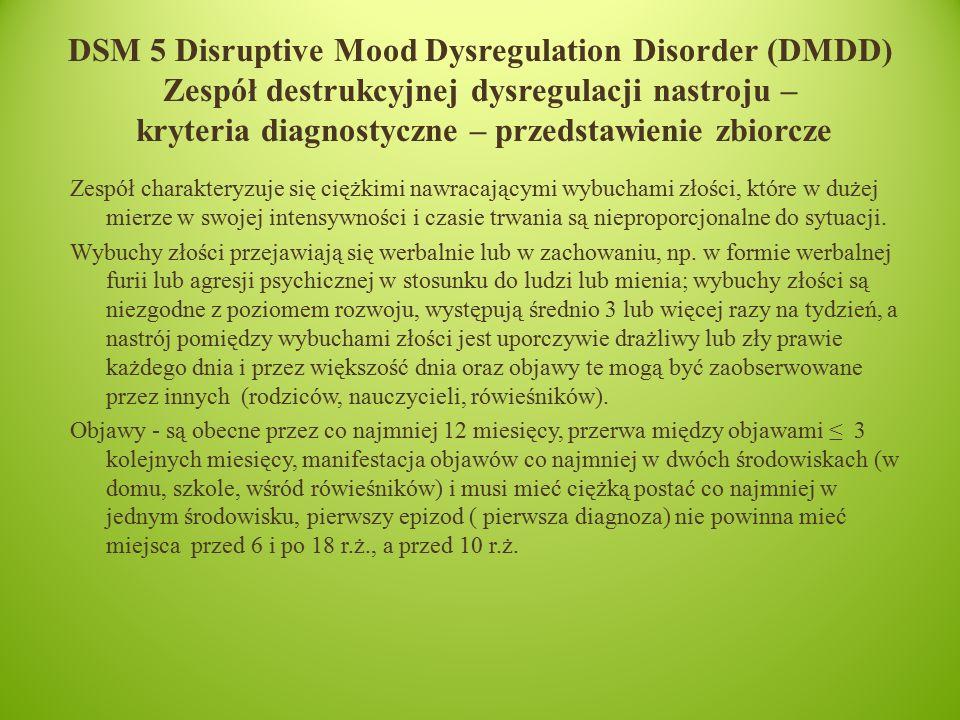 DSM 5 Disruptive Mood Dysregulation Disorder (DMDD) Zespół destrukcyjnej dysregulacji nastroju – kryteria diagnostyczne – przedstawienie zbiorcze