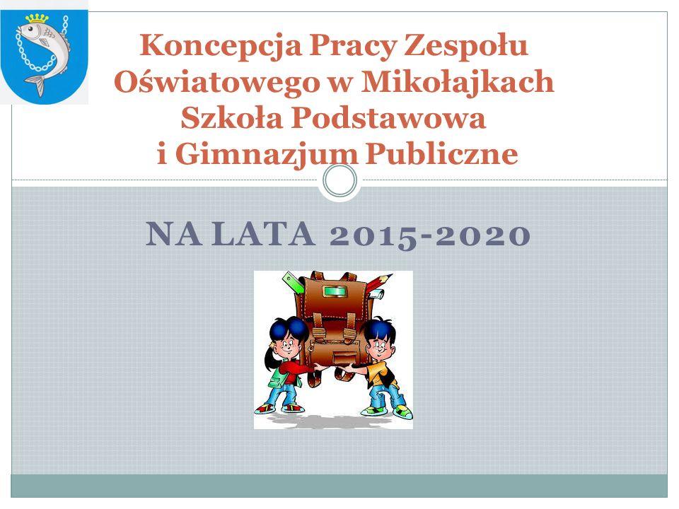 Koncepcja Pracy Zespołu Oświatowego w Mikołajkach Szkoła Podstawowa i Gimnazjum Publiczne
