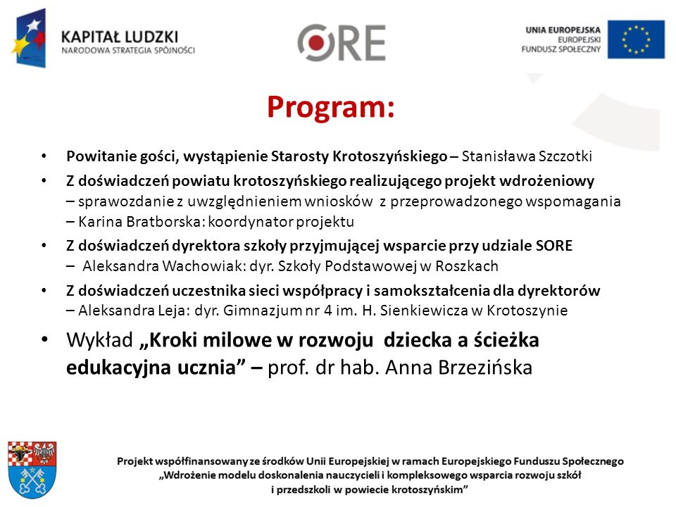 Program: Powitanie gości, wystąpienie Starosty Krotoszyńskiego – Stanisława Szczotki.