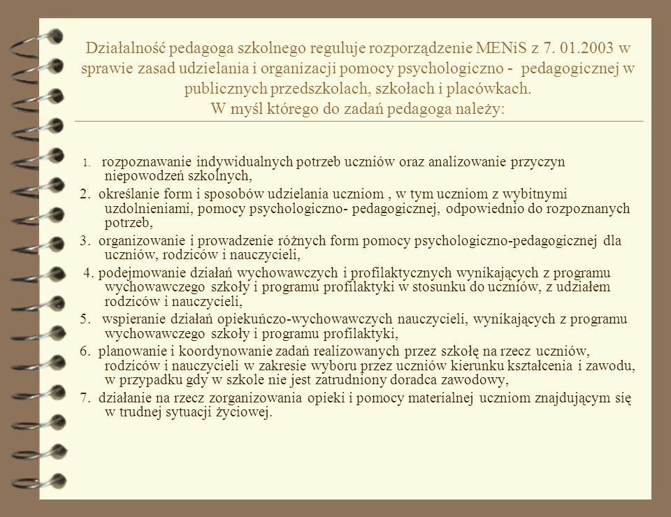 Działalność pedagoga szkolnego reguluje rozporządzenie MENiS z 7. 01