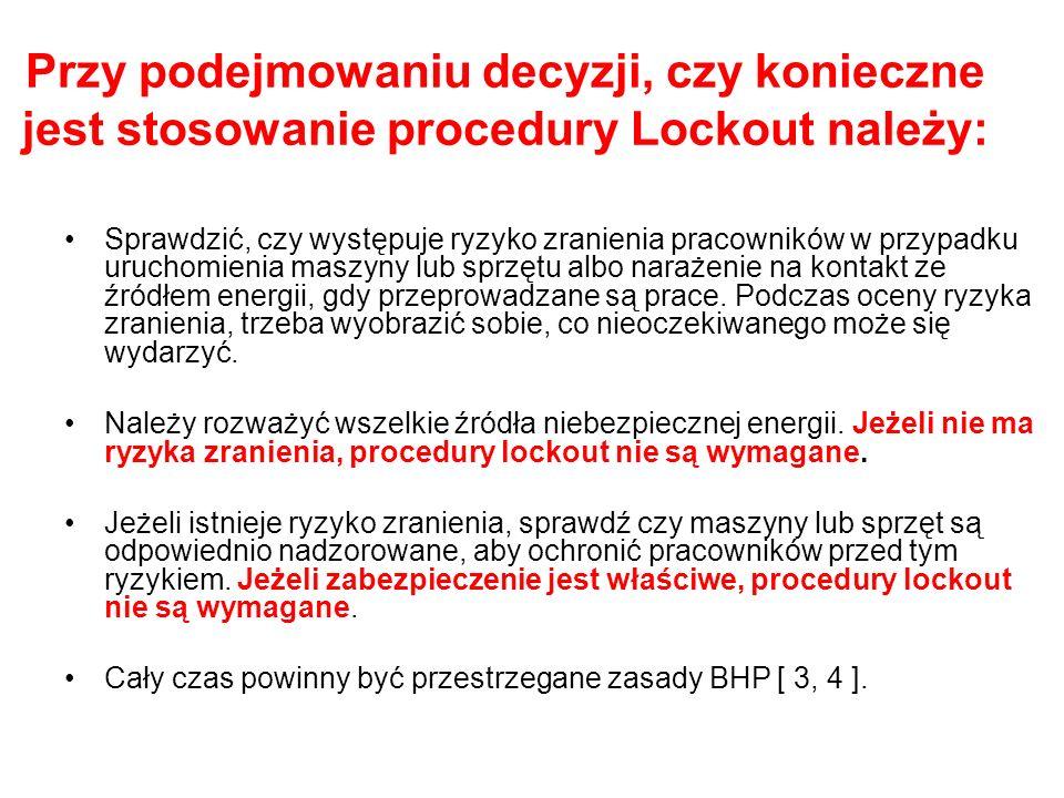 Przy podejmowaniu decyzji, czy konieczne jest stosowanie procedury Lockout należy: