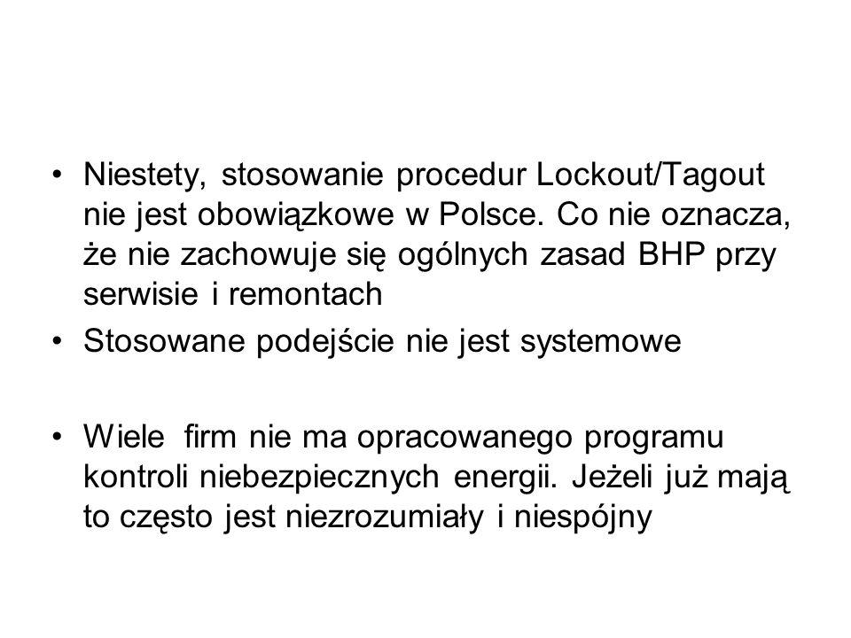 Niestety, stosowanie procedur Lockout/Tagout nie jest obowiązkowe w Polsce. Co nie oznacza, że nie zachowuje się ogólnych zasad BHP przy serwisie i remontach