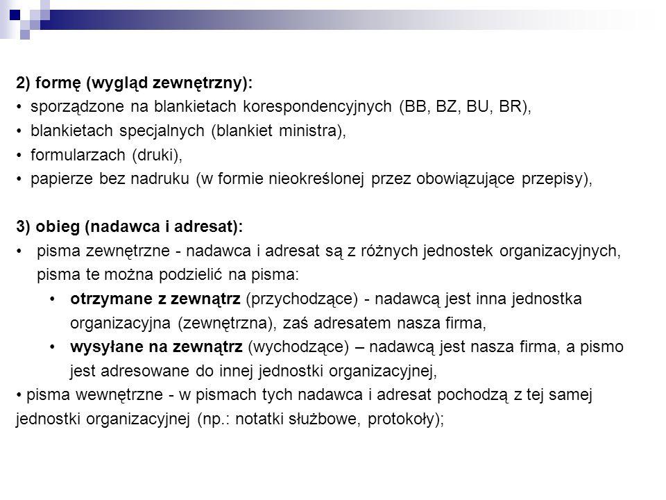 2) formę (wygląd zewnętrzny):