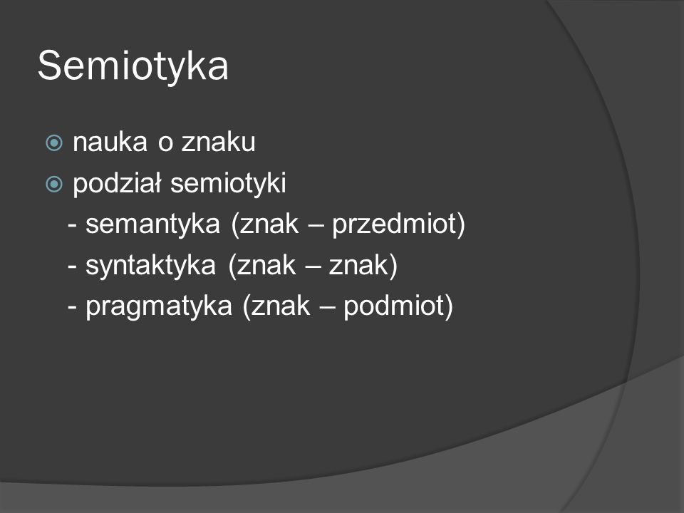 Semiotyka nauka o znaku podział semiotyki