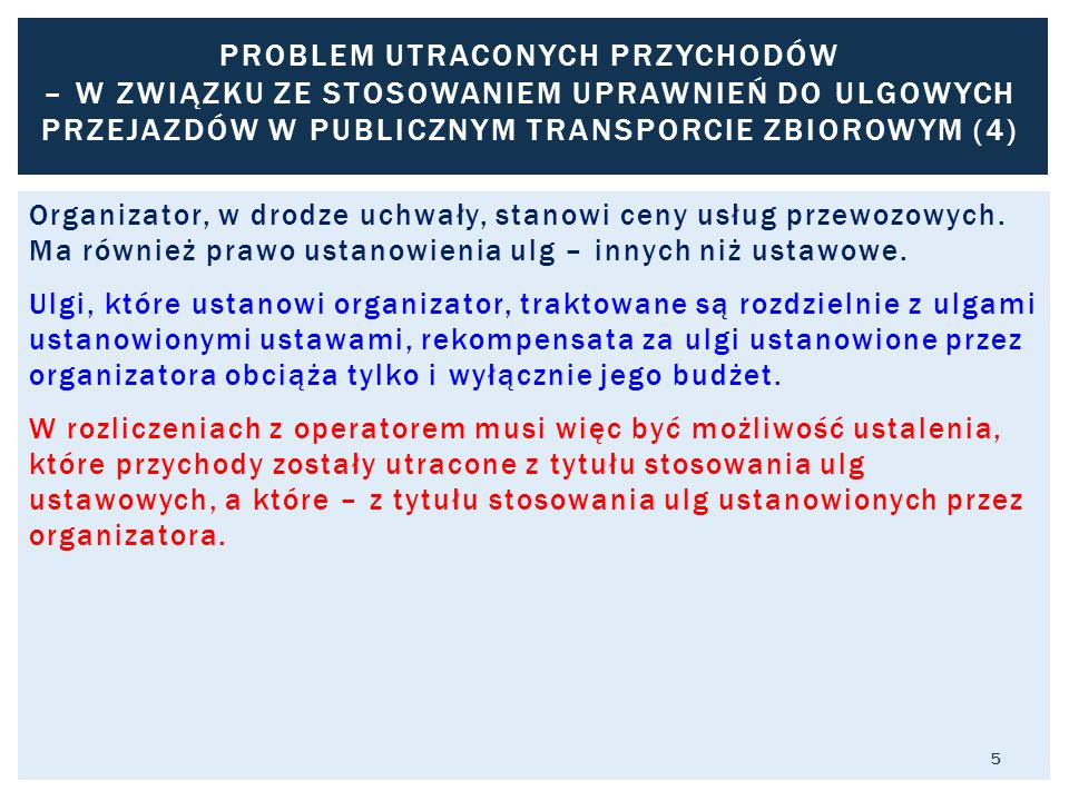 Problem utraconych przychodów – w związku ze stosowaniem uprawnień do ulgowych przejazdów w publicznym transporcie zbiorowym (4)
