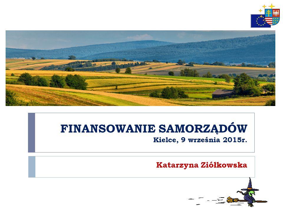 FINANSOWANIE SAMORZĄDÓW Kielce, 9 września 2015r.