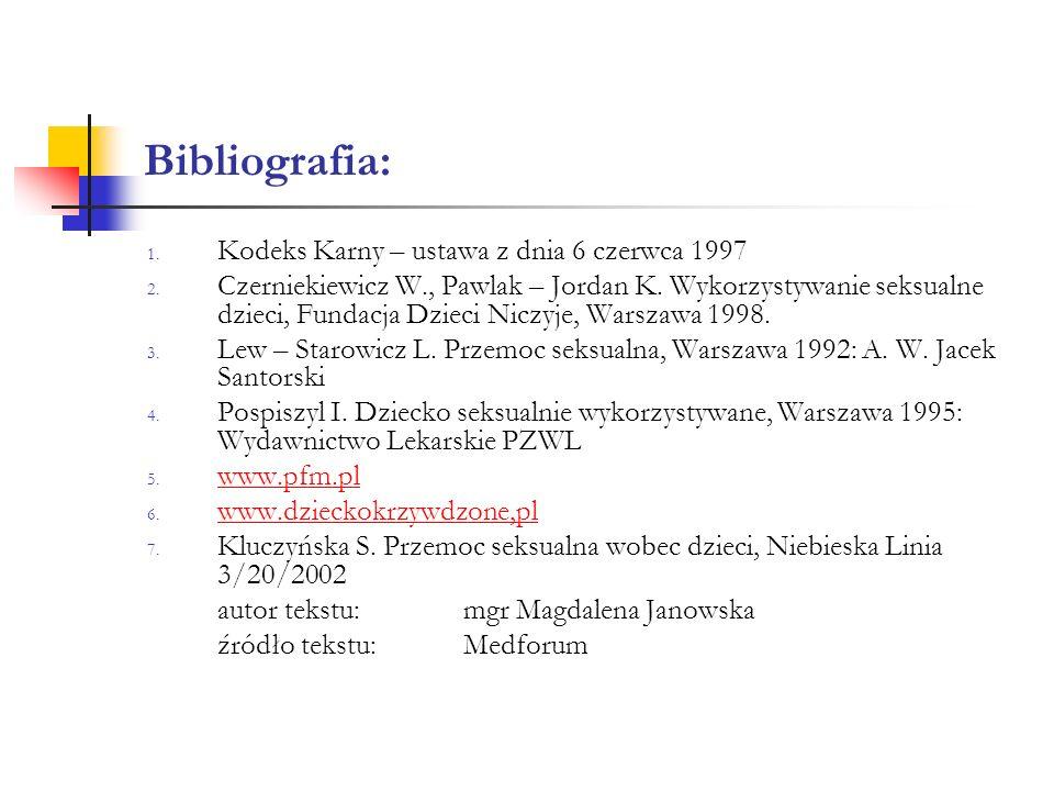 Bibliografia: Kodeks Karny – ustawa z dnia 6 czerwca 1997