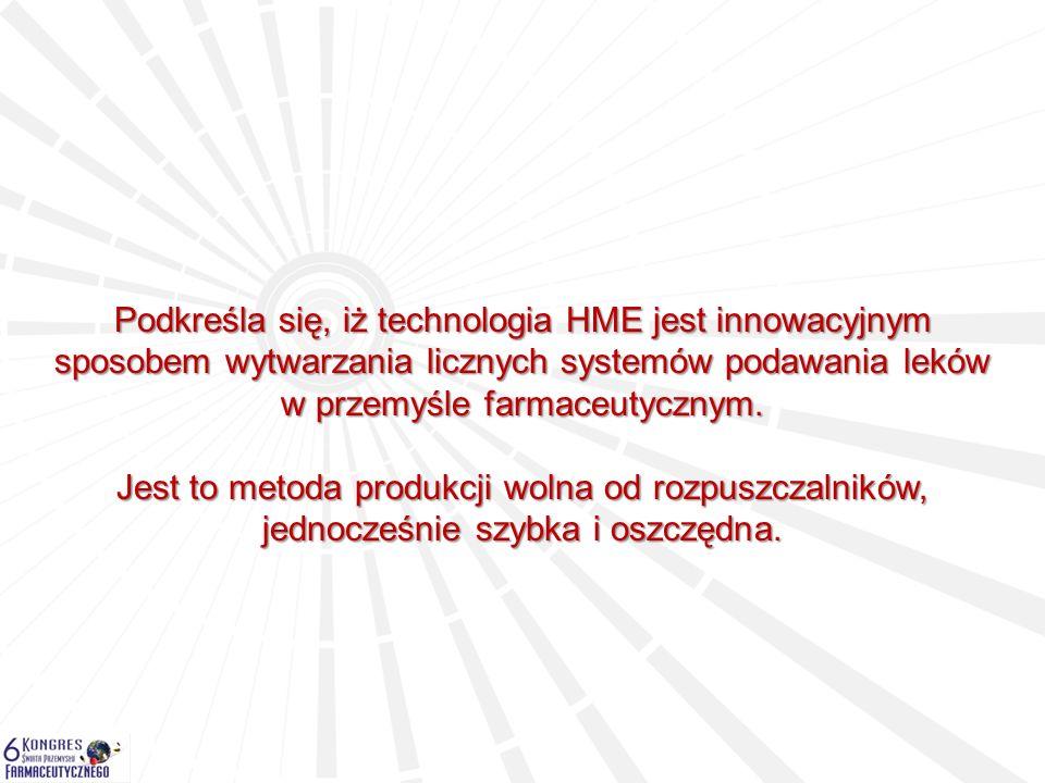 Podkreśla się, iż technologia HME jest innowacyjnym