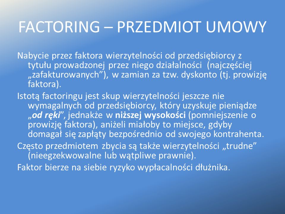 FACTORING – PRZEDMIOT UMOWY