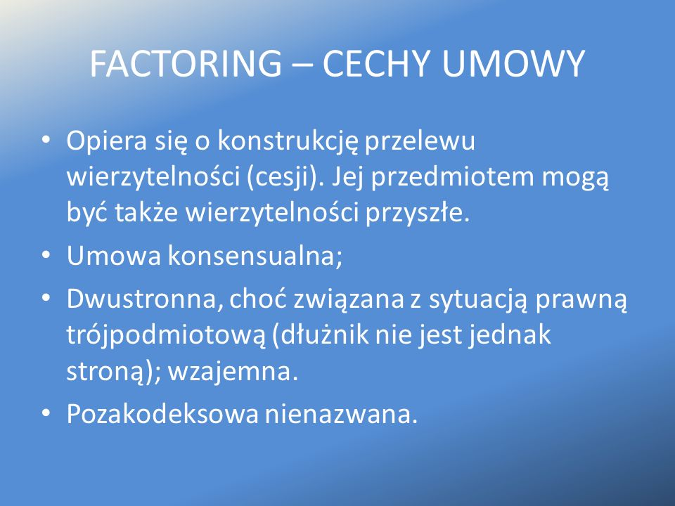 FACTORING – CECHY UMOWY