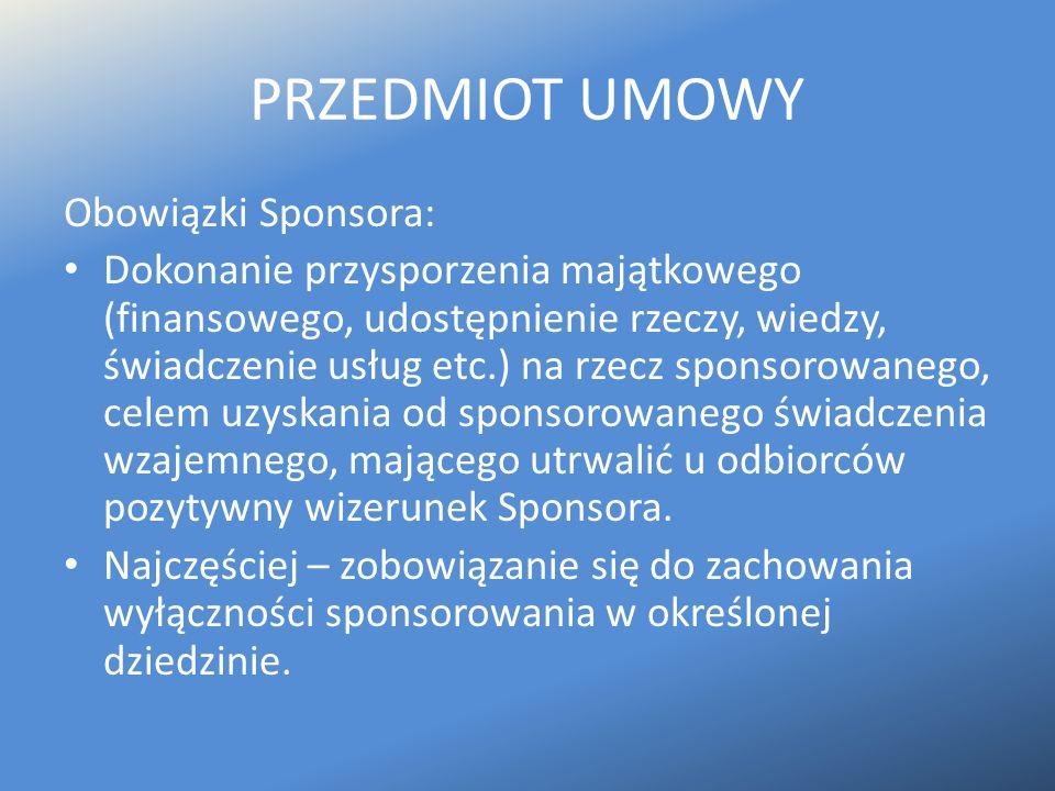 PRZEDMIOT UMOWY Obowiązki Sponsora: