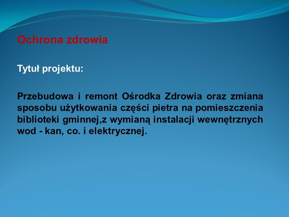 Ochrona zdrowia Tytuł projektu: