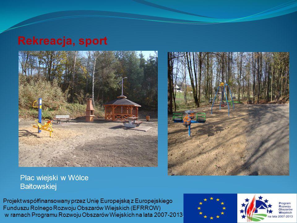 Rekreacja, sport Plac wiejski w Wólce Bałtowskiej