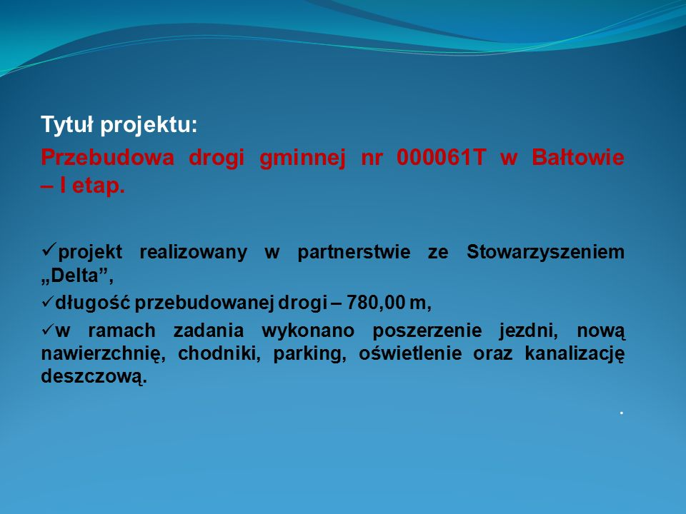 Przebudowa drogi gminnej nr 000061T w Bałtowie – I etap.