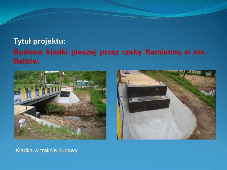 Budowa kładki pieszej przez rzekę Kamienną w ms. Bałtów.