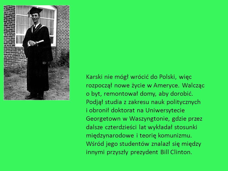 Karski nie mógł wrócić do Polski, więc rozpoczął nowe życie w Ameryce