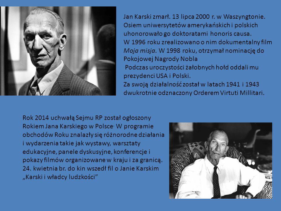 Jan Karski zmarł. 13 lipca 2000 r. w Waszyngtonie