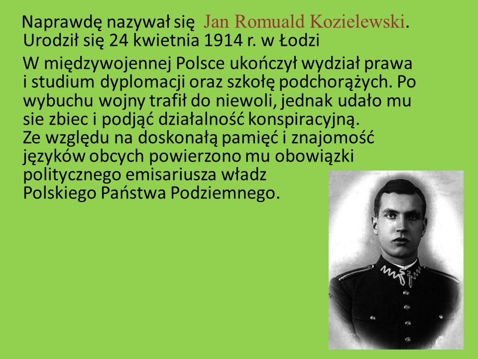 Naprawdę nazywał się Jan Romuald Kozielewski