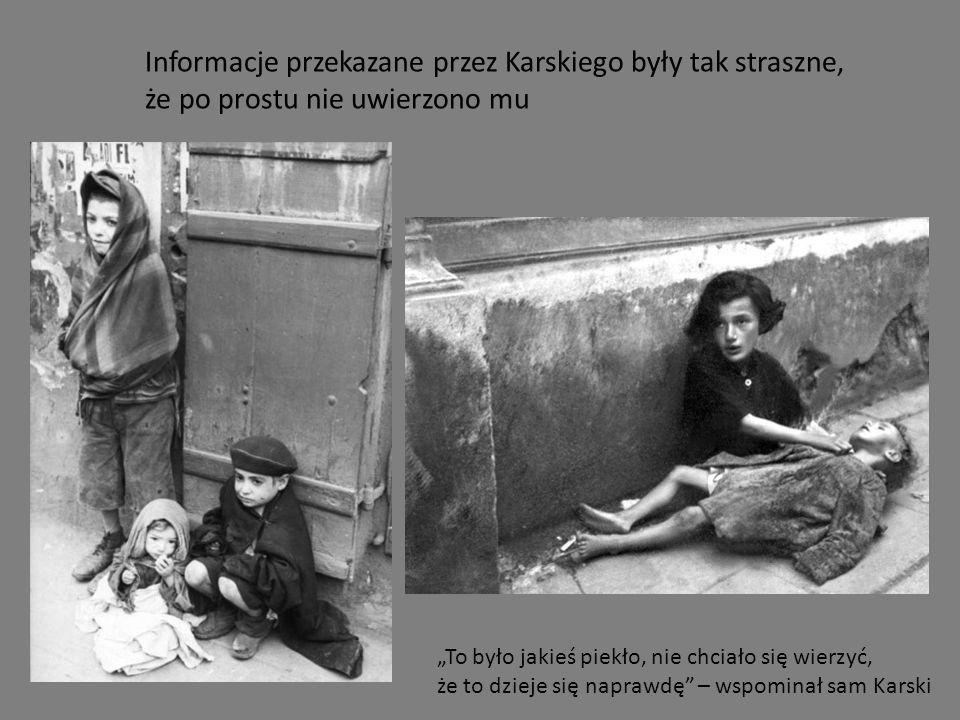Informacje przekazane przez Karskiego były tak straszne,
