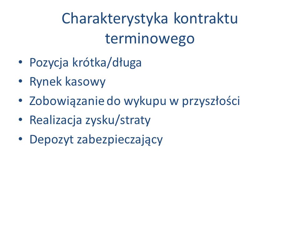 Charakterystyka kontraktu terminowego