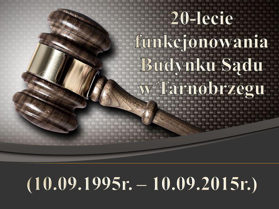 20-lecie funkcjonowania Budynku Sądu w Tarnobrzegu
